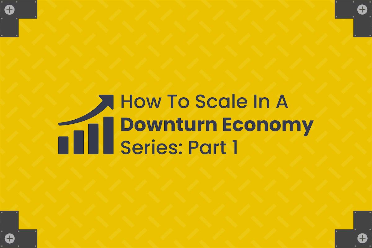 Downturn Economy - Part 1