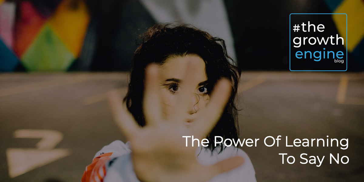 GE - The Power Of Learning To Say No - Blog Header