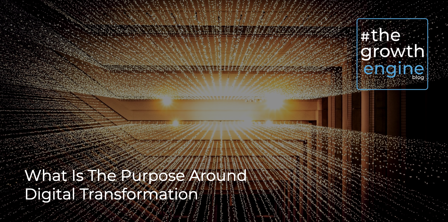 GEC - Article -What Is The Purpose Is Around Digital Transformation - Blog Header